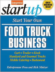 Start Your Own Food Truck Business- Cart, Trailer, Kiosk, Standard and Gourmet Trucks, Mobile Catering and Bustaurant by Entrepreneur Press- NOOK Book Cover