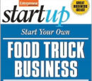 Start Your Own Food Truck Business: Cart, Trailer, Kiosk, Standard and Gourmet Trucks, Mobile Catering and Bustaurant