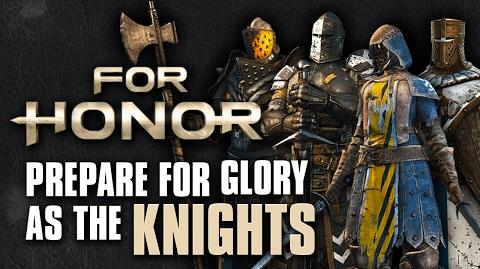 For Honor- Prepare For Glory As The Knights