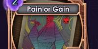 Pain or Gain