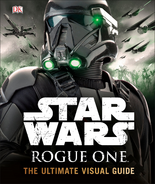 Star Wars Rogue One Ultimate Visual Guide
