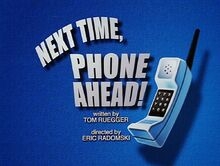 Next time phone ahead