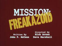 Mission freakazoid