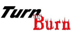 Turn or Burn