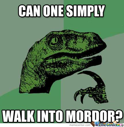 File:Can-One-Simply-Walk-Into-Mordor o 138810.jpg