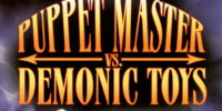 The Puppet Master vs. Demonic Toys