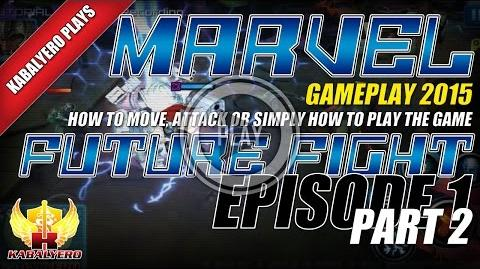 Marvel Future Fight Gameplay 2015 E1P2 How To Move, Attack Or Simply How To Play The Game