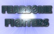 FEARSOME FIGHTERS