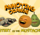 Annoying Orange: Mystery of the Mustachios
