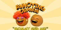 Annoying Orange: Mommy & Me