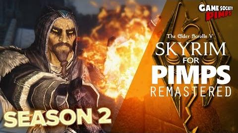 Skyrim For Pimps REMASTERED Season 2 - GameSocietyPimps