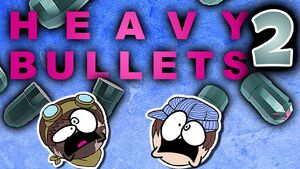 Heavy Bullets Part 2 - Knife Party!