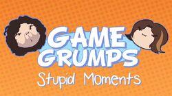 Game Grumps Stupid Moments