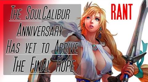 The final Hope for SoulCalibur 6 - The DragonSlave SoulCalibur Rant!