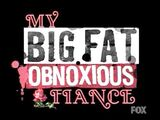 My big fat obnoxious fiance-show