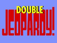 Jeopardy! Round 2 Double Jeopardy! Round