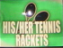 His Or Her Tennis Rackets