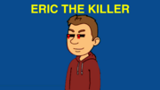 Eric the Killer title card