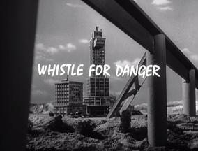Whistle For Danger