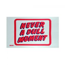 Never-a-dull-moment-tea-towel 3