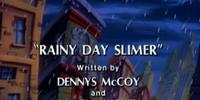 Rainy Day Slimer