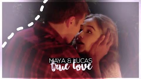 Lucas & Maya ~ True Love