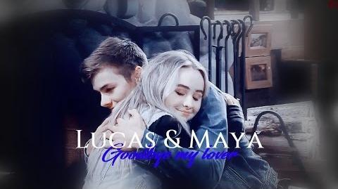 Lucas & Maya Goodbye my lover 3x09