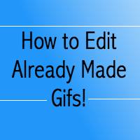 How to Edit Gifs