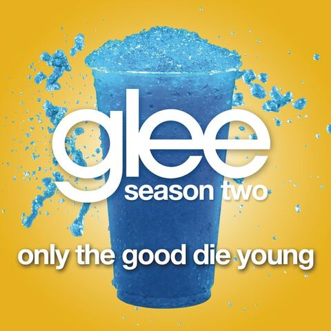 File:Glee Only the Good Die Young (Glee Cast Version) - Single.jpg