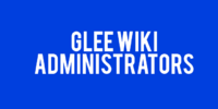 Glee Wiki Administrators
