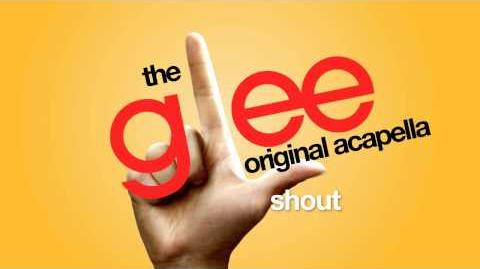 Glee - Shout - Acapella Version