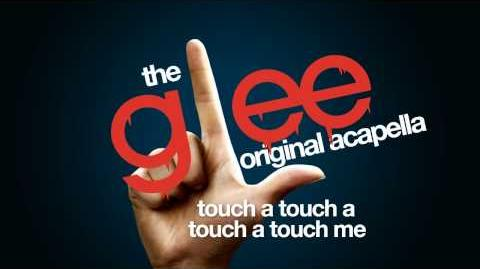 Glee - Touch A Touch A Touch Me - Acapella Version