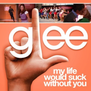File:371px-Glee - my life would suck without you.jpg