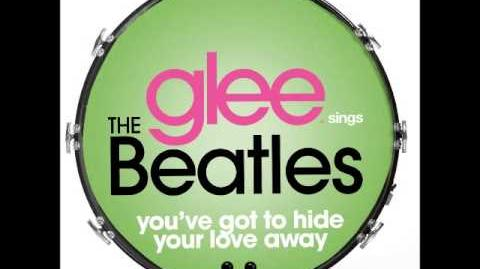 Glee - You've Got To Hide Your Love Away (DOWNLOAD MP3 LYRICS)