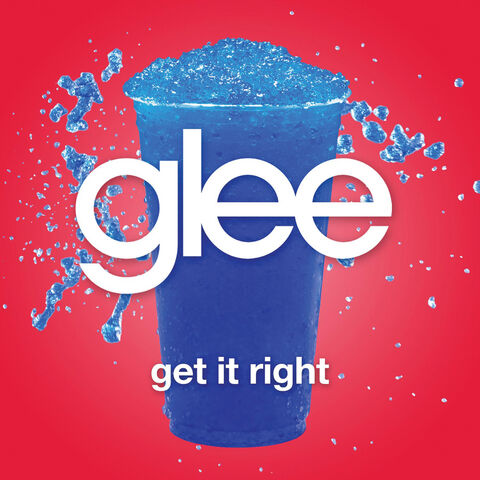 File:Glee - Get It Right.jpg