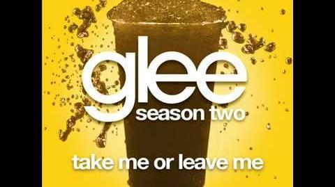Glee- Take Me Or Leave Me (FULL HQ STUDIO)