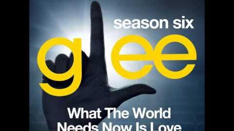 Glee - What The World Needs Now