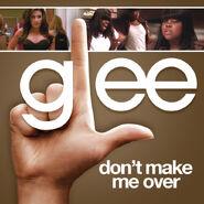 Glee - dont make me over