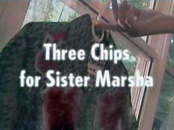 Three Chips for Sister Marsha