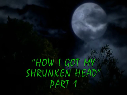 File:How I Got My Shrunken Head - title card 1.png