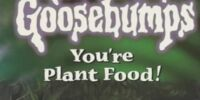 You're Plant Food!