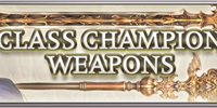 Class Champion Weapons