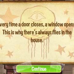 Каждый раз, когда закрывается дверь, открывается окно. Именно поэтому в дом постоянно залетают мухи.