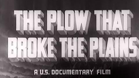 The Plow That Broke The Plains - 1937 Farming Educational Documentary