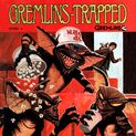 Gremlins trapped