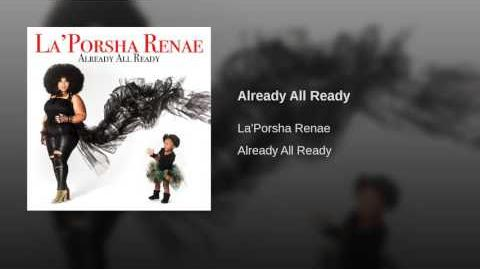 """Already All Ready"" - La'Porsha Renae"