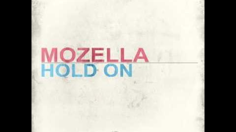 """""""Hold On"""" - Mozella"""