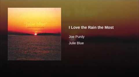 """I Love the Rain the Most"" - Joe Purdy"