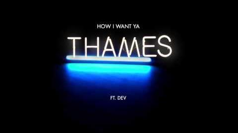 Thames - How I Want Ya feat