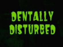 Dentally Distured Titlecard